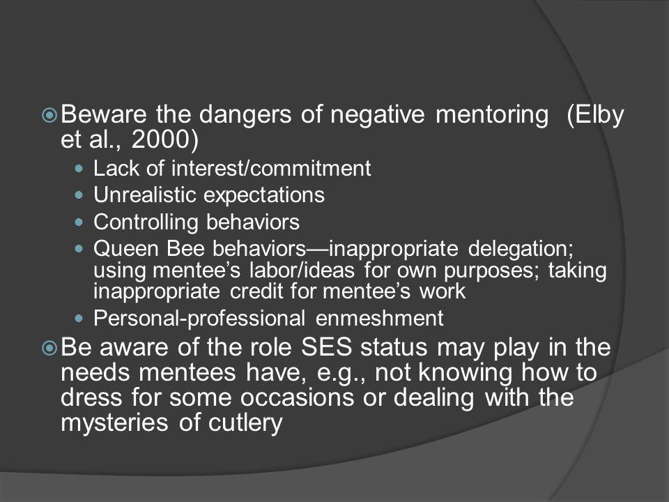 Beware the dangers of negative mentoring (Elby et al., 2000)