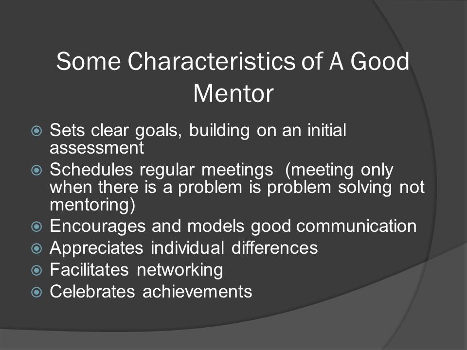 Some Characteristics of A Good Mentor