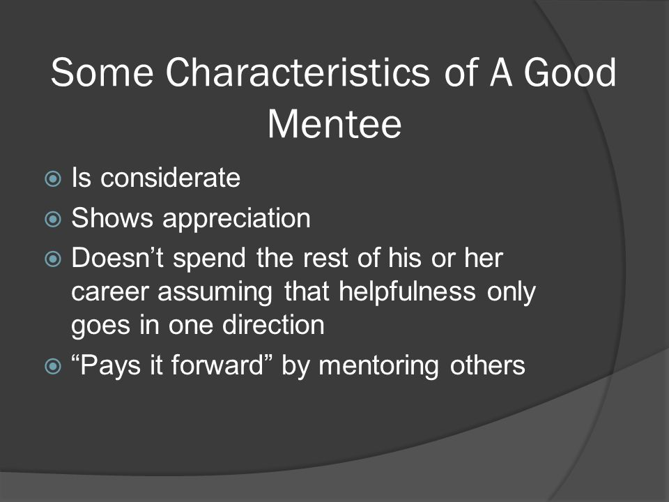 Some Characteristics of A Good Mentee