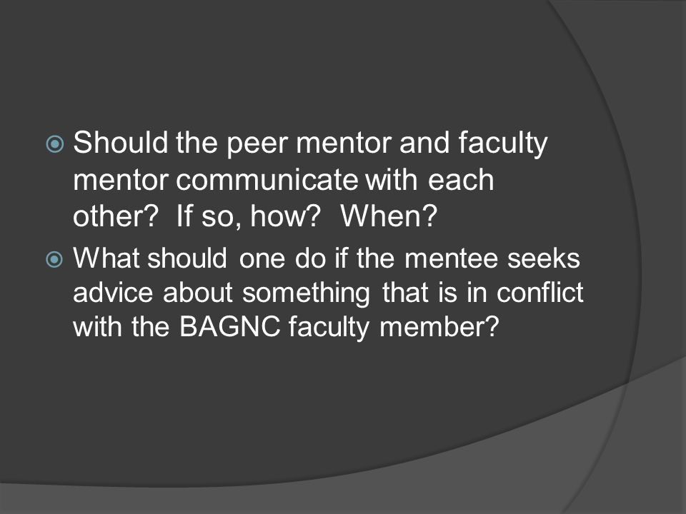 Should the peer mentor and faculty mentor communicate with each other