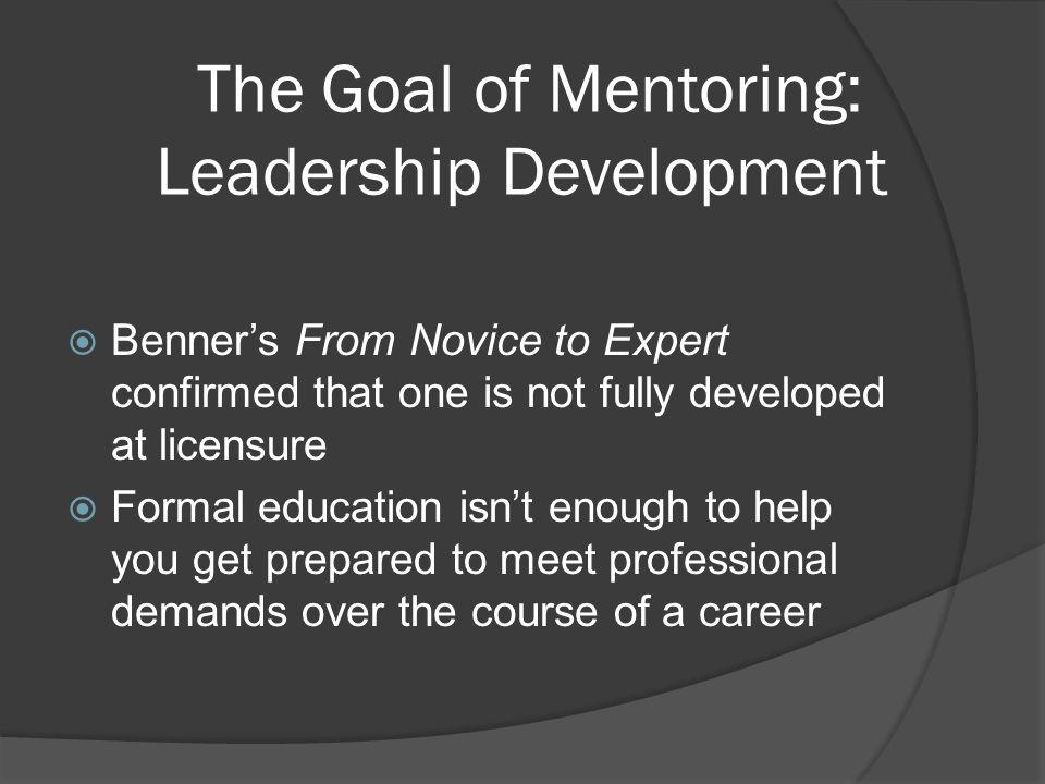 The Goal of Mentoring: Leadership Development