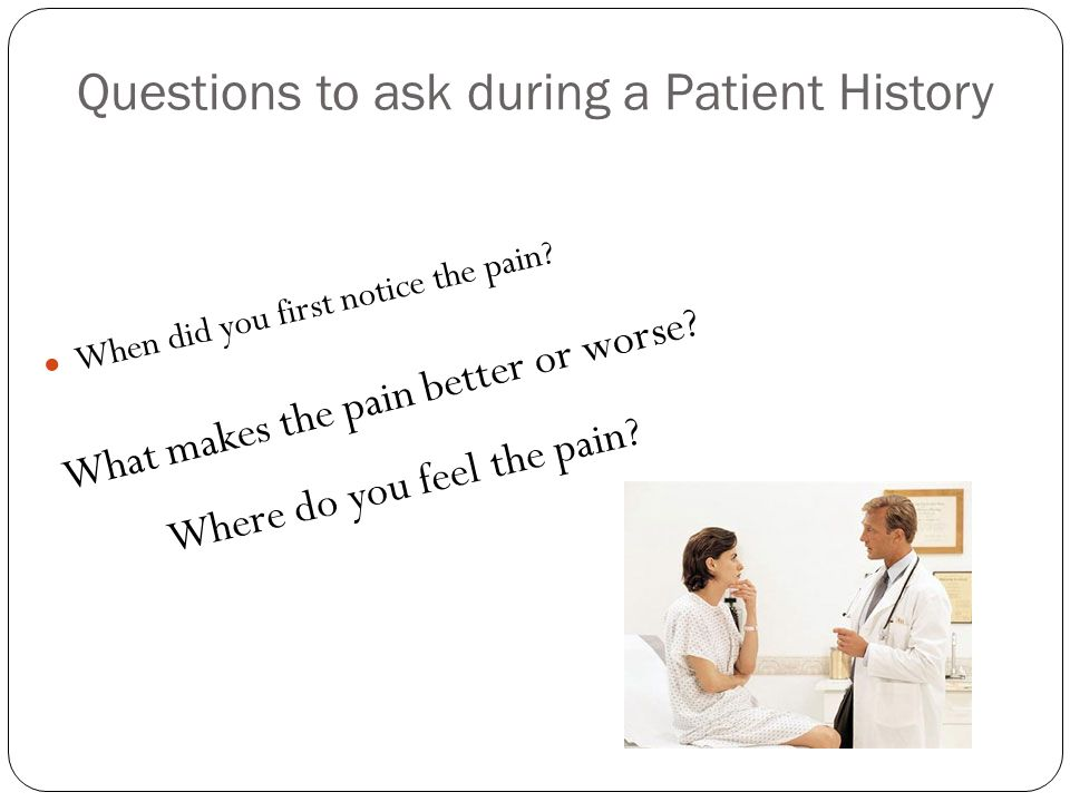 Questions to ask during a Patient History