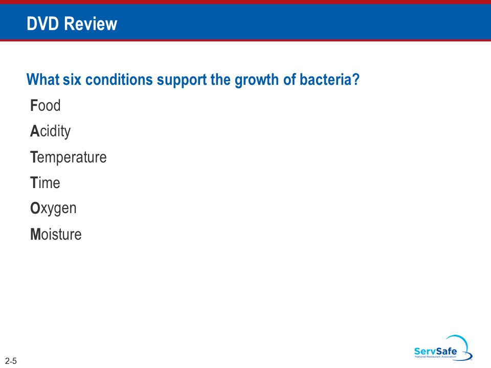 DVD Review What six conditions support the growth of bacteria F A ood