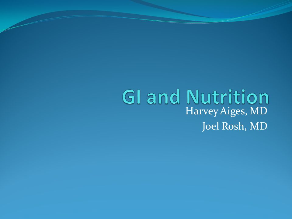 Harvey Aiges, MD Joel Rosh, MD