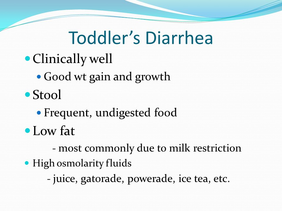 Toddler's Diarrhea Clinically well Stool Low fat