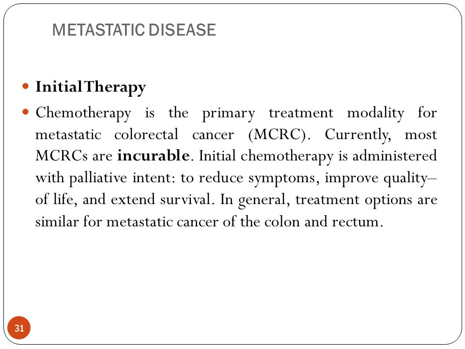 METASTATIC DISEASE Initial Therapy.