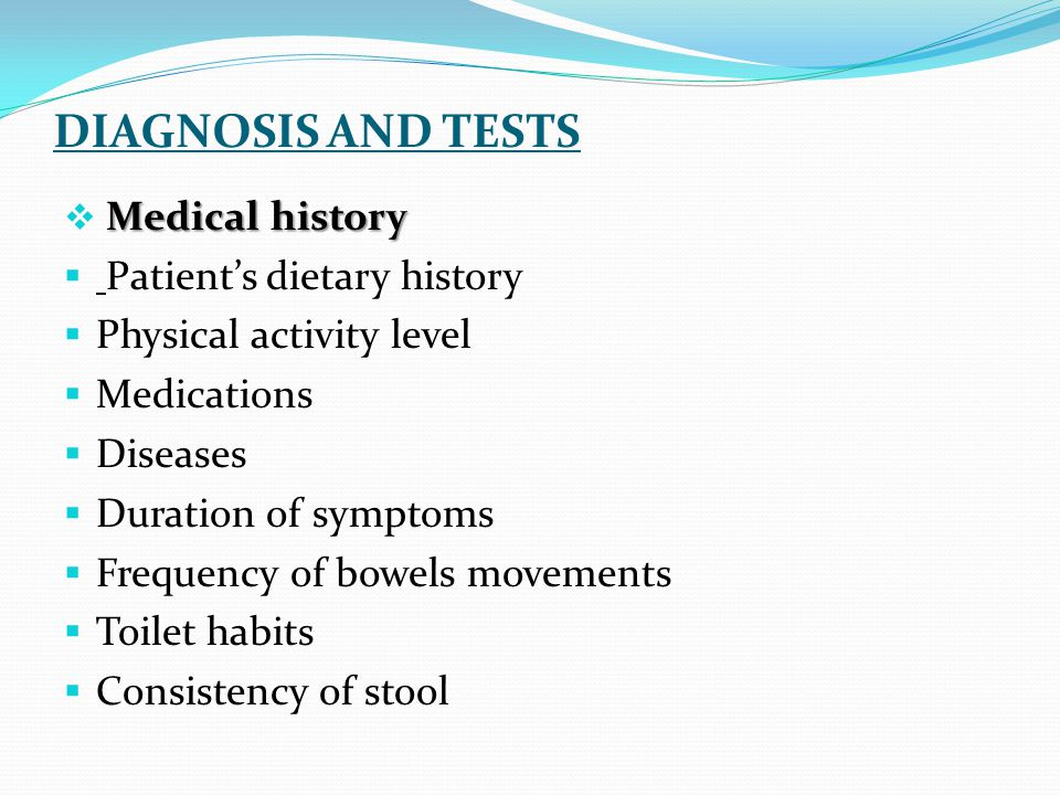 DIAGNOSIS AND TESTS Patient's dietary history Physical activity level