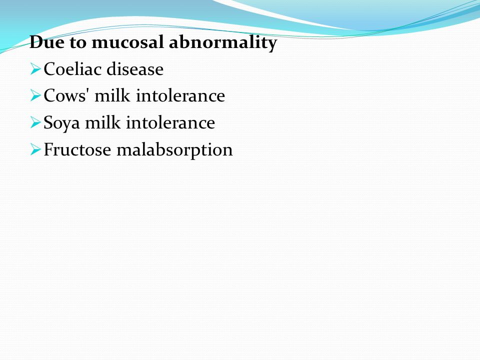 Due to mucosal abnormality