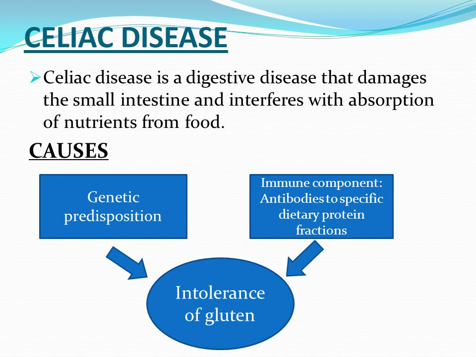 CELIAC DISEASE Celiac disease is a digestive disease that damages the small intestine and interferes with absorption of nutrients from food.