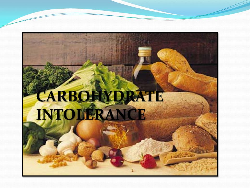 CARBOHYDRATE INTOLERANCE