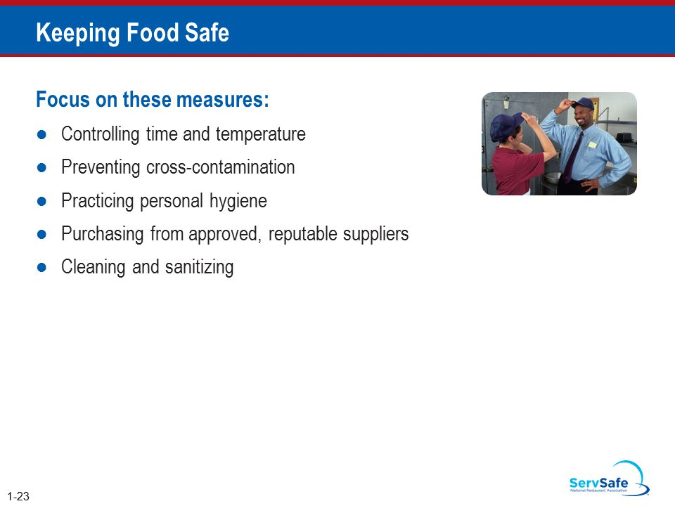 Keeping Food Safe Focus on these measures: