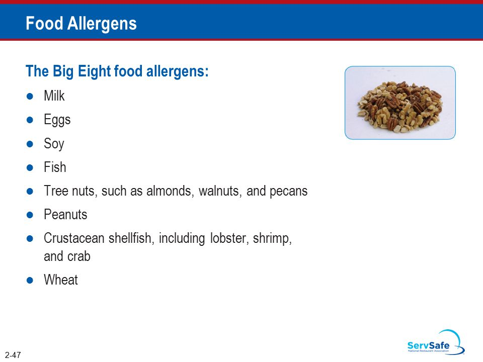 Food Allergens The Big Eight food allergens: Milk Eggs Soy Fish