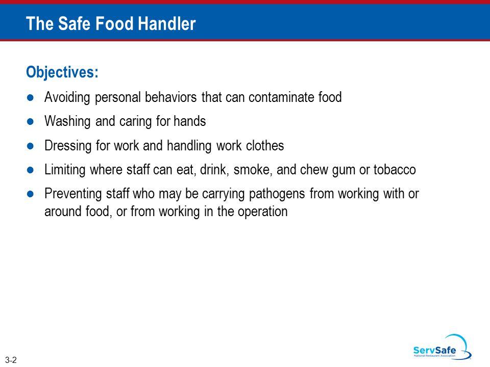 The Safe Food Handler Objectives: