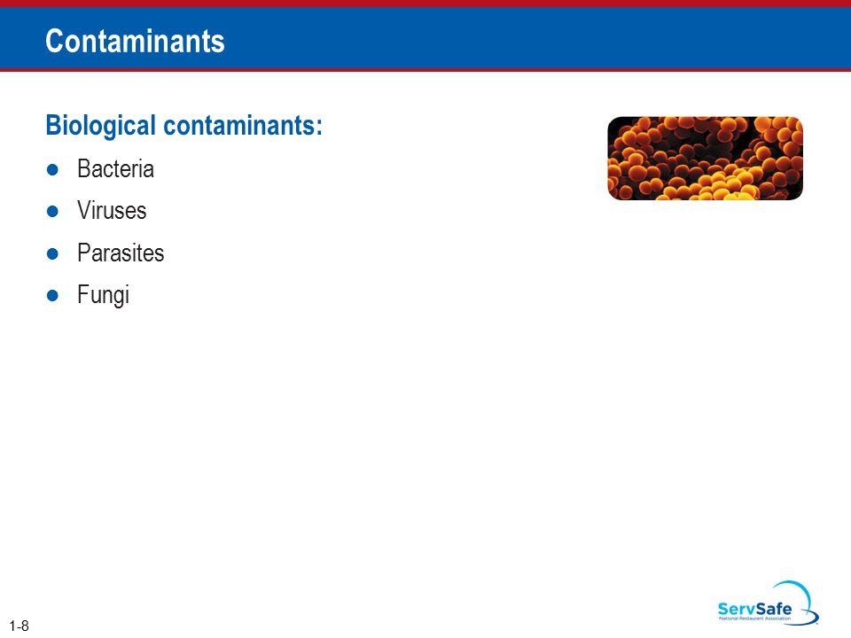 Contaminants Biological contaminants: Bacteria Viruses Parasites Fungi