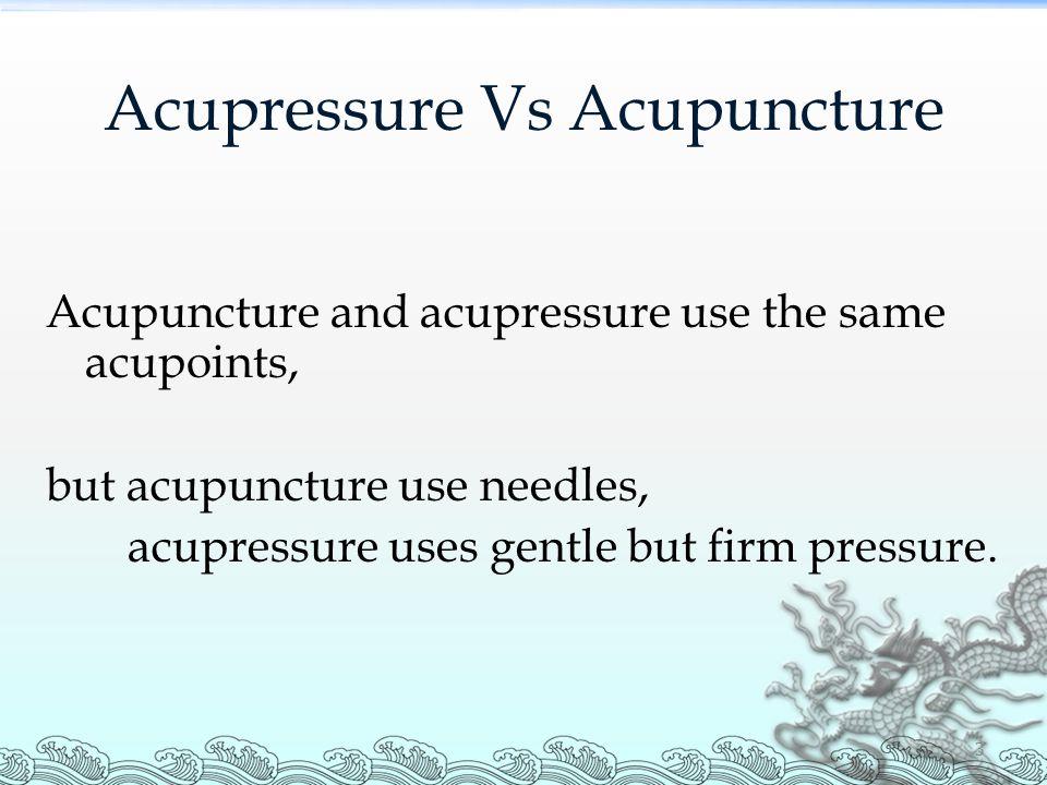 Acupressure Vs Acupuncture