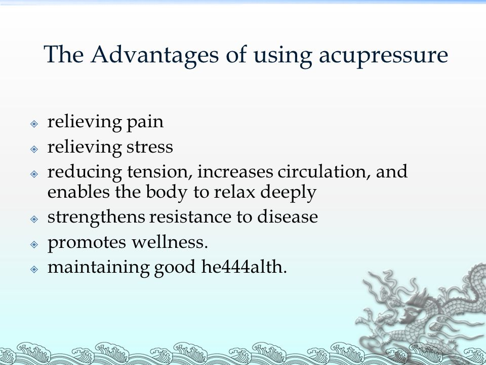 The Advantages of using acupressure