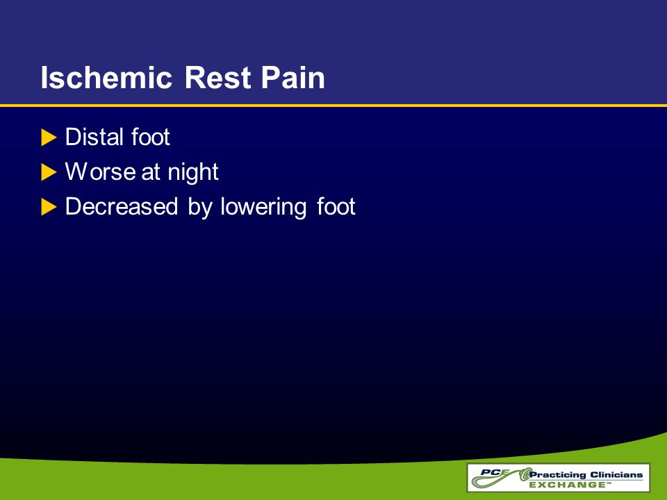Ischemic Rest Pain Distal foot Worse at night
