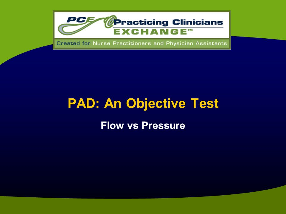 PAD: An Objective Test Flow vs Pressure