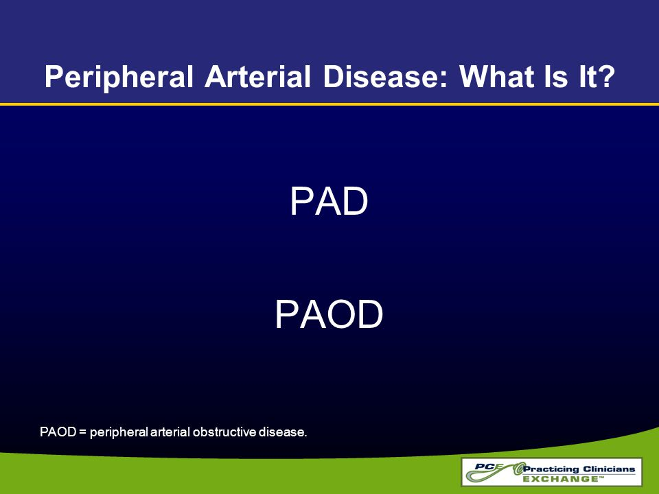 Peripheral Arterial Disease: What Is It