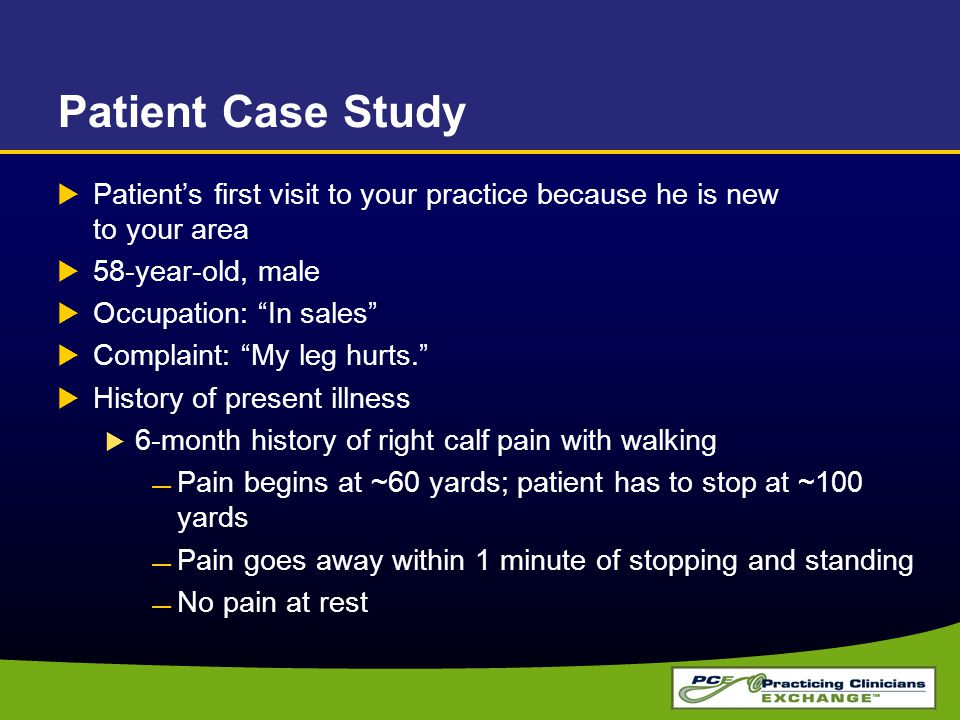 Patient Case Study Patient's first visit to your practice because he is new to your area. 58-year-old, male.