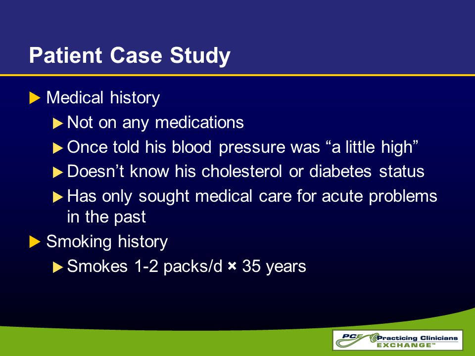 Patient Case Study Medical history Not on any medications