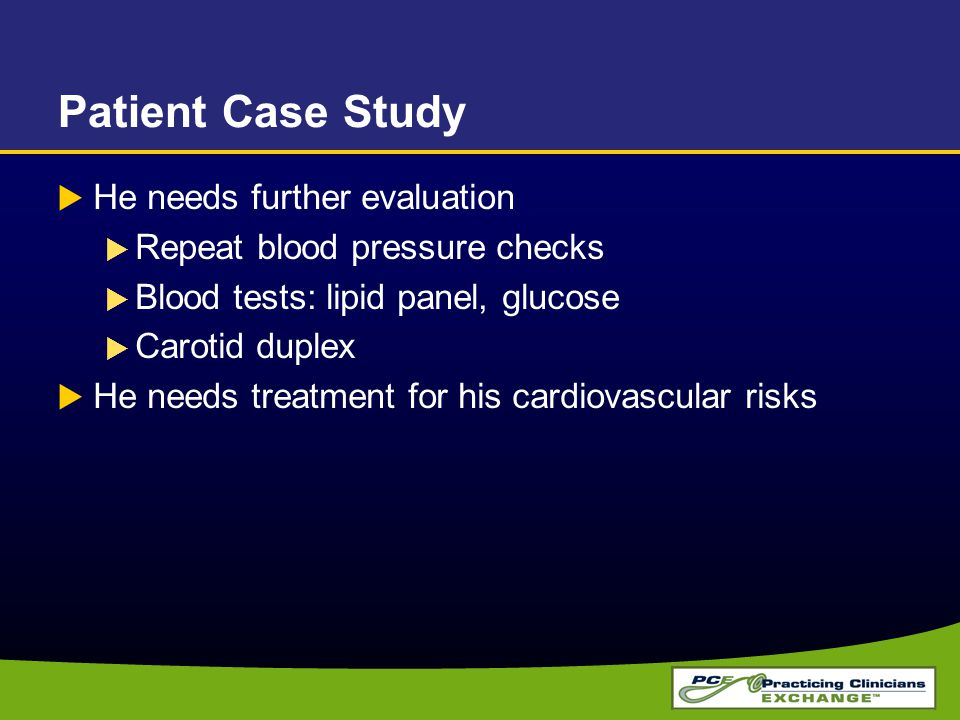 Patient Case Study He needs further evaluation