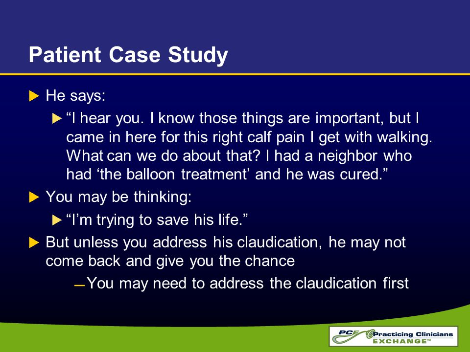 Patient Case Study He says: