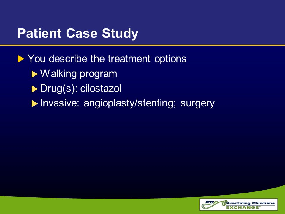 Patient Case Study You describe the treatment options Walking program