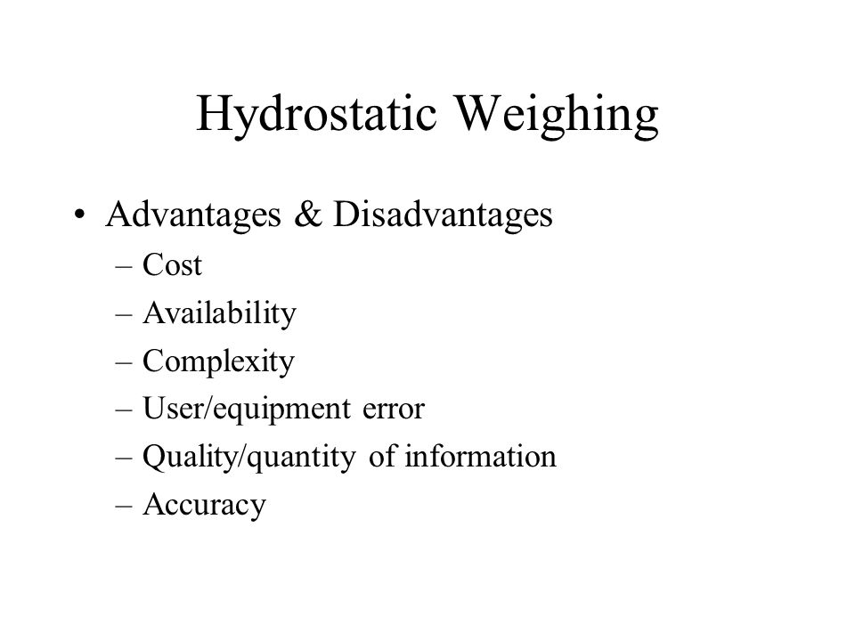 Hydrostatic Weighing Advantages & Disadvantages Cost Availability