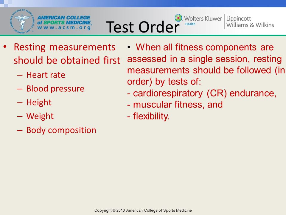 Test Order Resting measurements should be obtained first