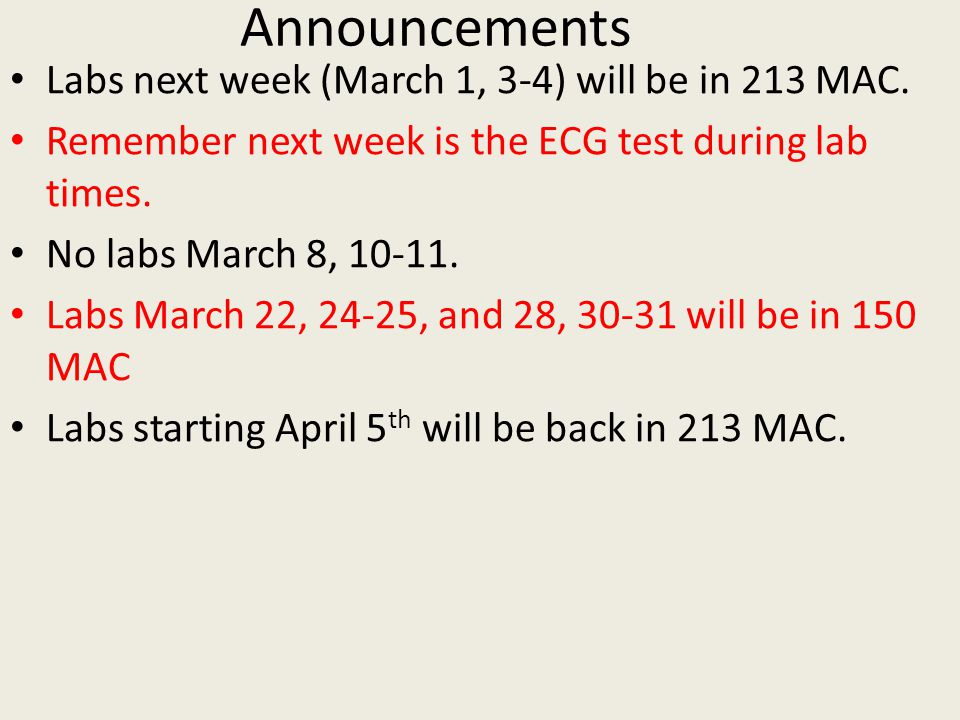 Announcements Labs next week (March 1, 3-4) will be in 213 MAC.