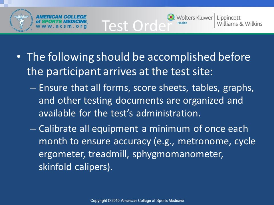 Test Order The following should be accomplished before the participant arrives at the test site: