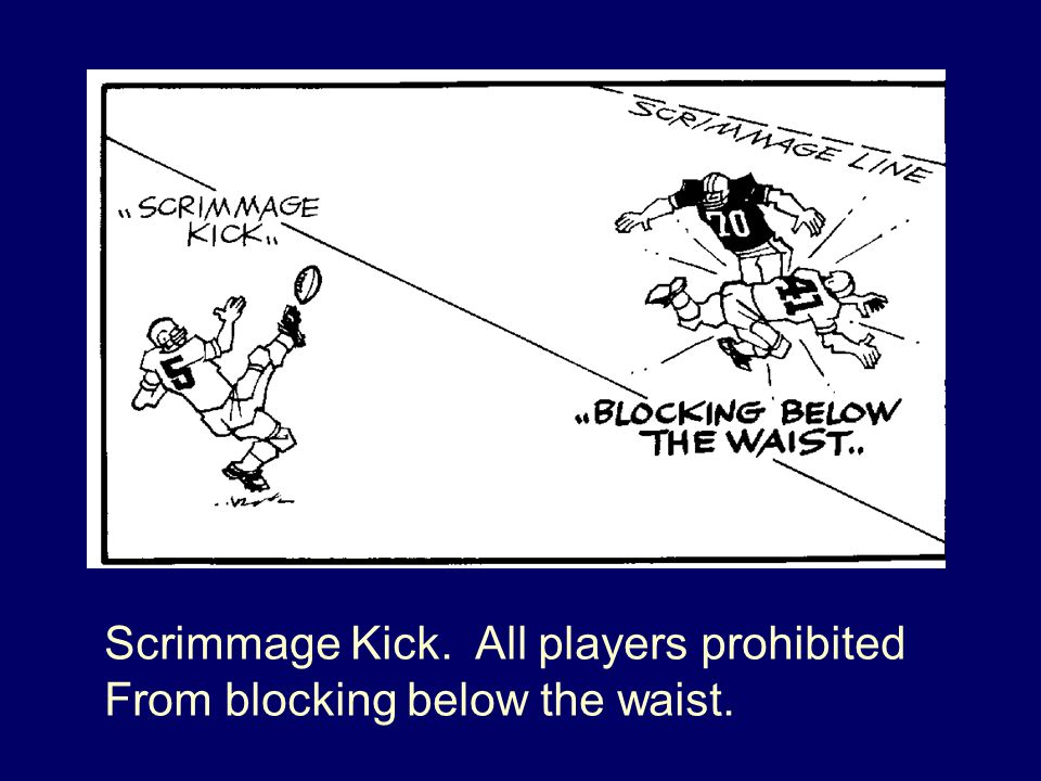 Scrimmage Kick. All players prohibited