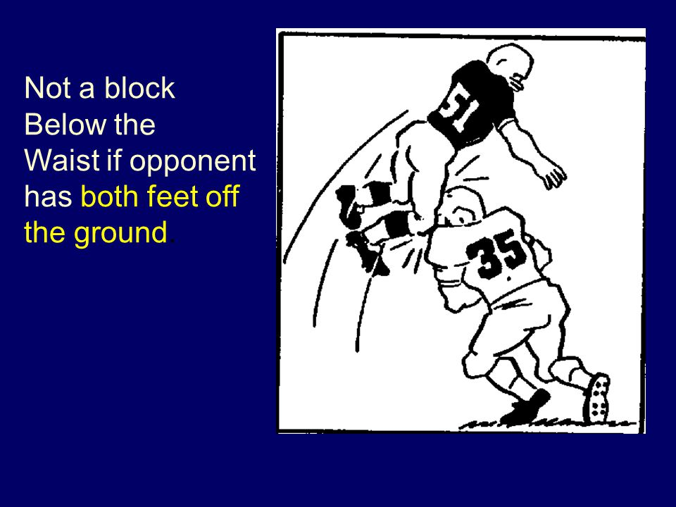 Not a block Below the Waist if opponent has both feet off the ground.