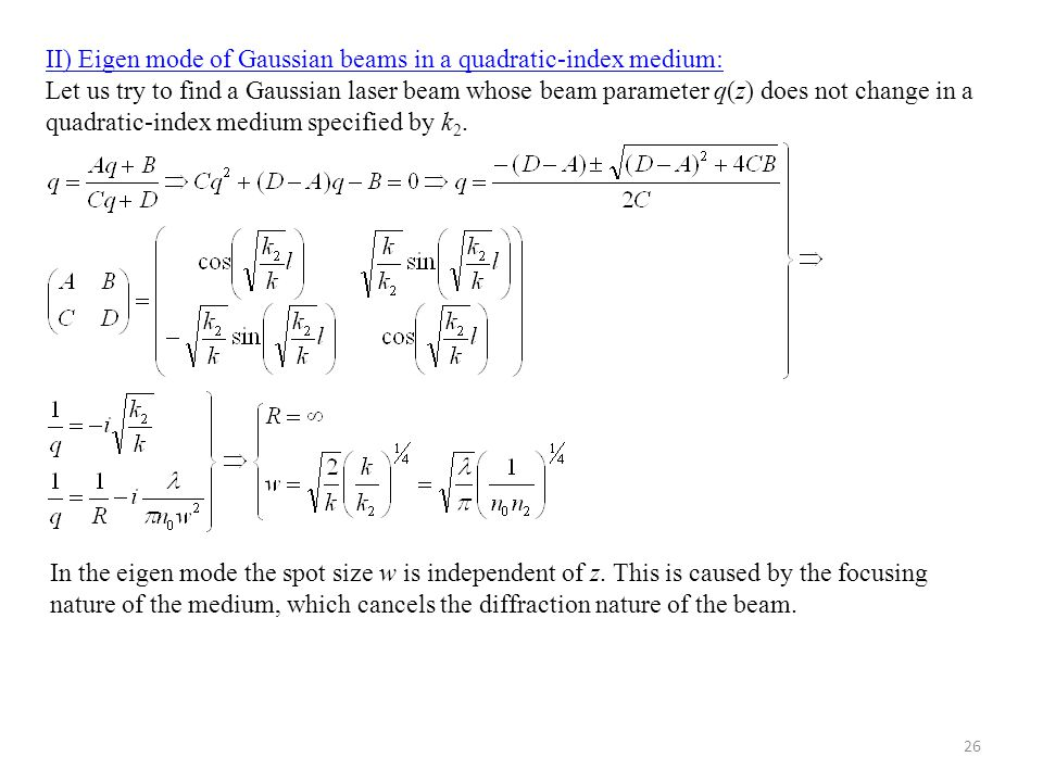 II) Eigen mode of Gaussian beams in a quadratic-index medium: