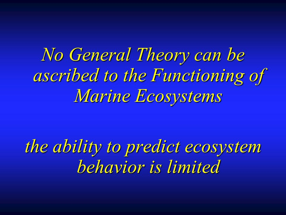 the ability to predict ecosystem behavior is limited