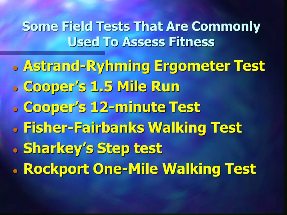 Some Field Tests That Are Commonly Used To Assess Fitness