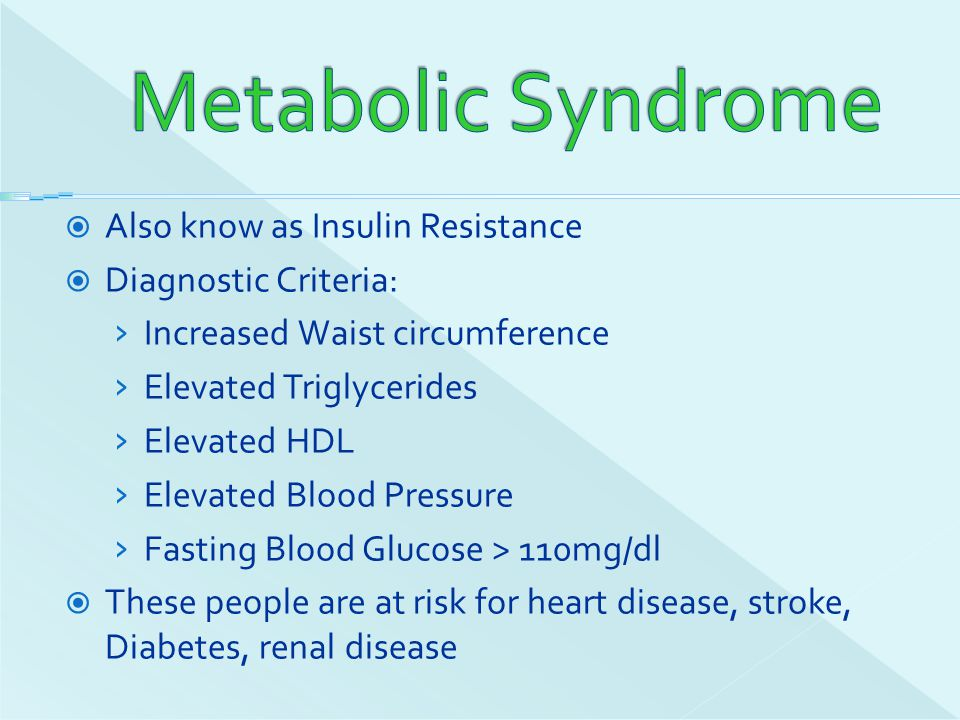 Metabolic Syndrome Also know as Insulin Resistance