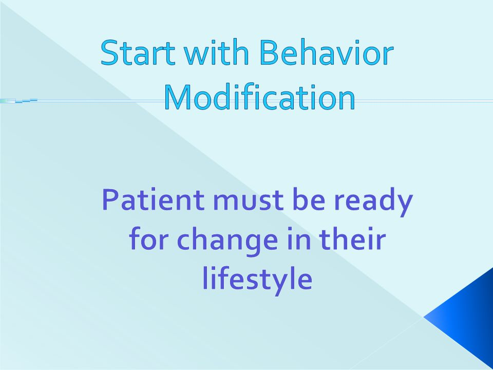 Start with Behavior Modification