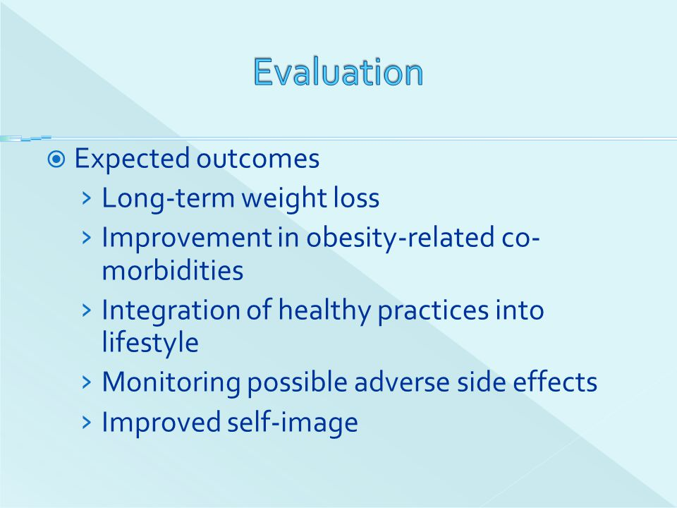 Evaluation Expected outcomes Long-term weight loss