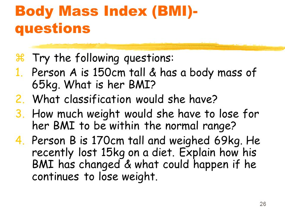 Body Mass Index (BMI)- questions