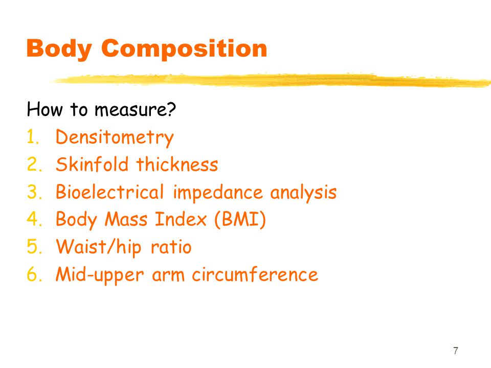 Body Composition How to measure Densitometry Skinfold thickness