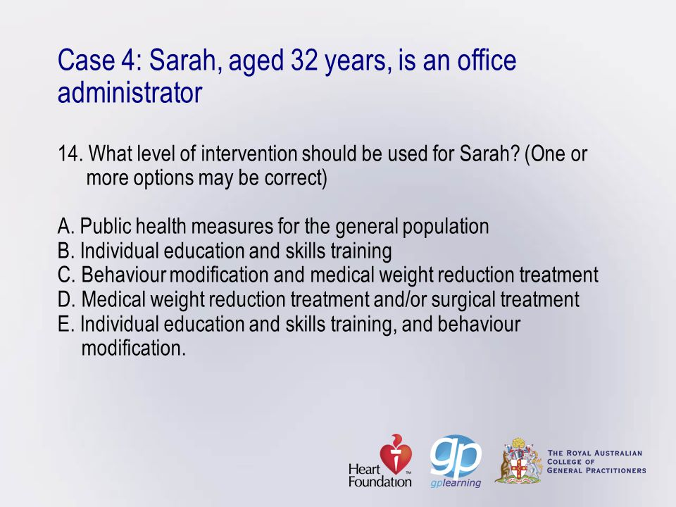 Case 4: Sarah, aged 32 years, is an office administrator 14