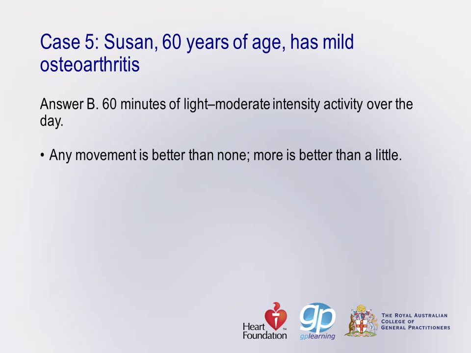 Case 5: Susan, 60 years of age, has mild osteoarthritis Answer B