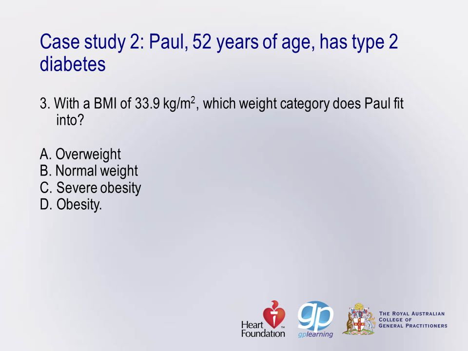 Case study 2: Paul, 52 years of age, has type 2 diabetes 3