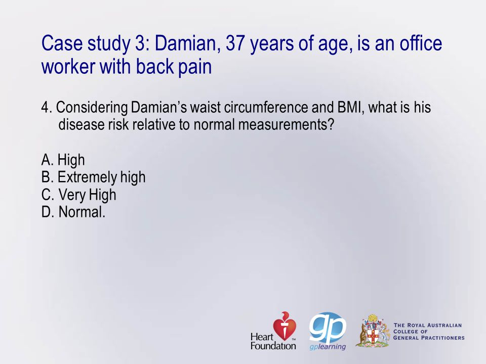 Case study 3: Damian, 37 years of age, is an office worker with back pain 4.