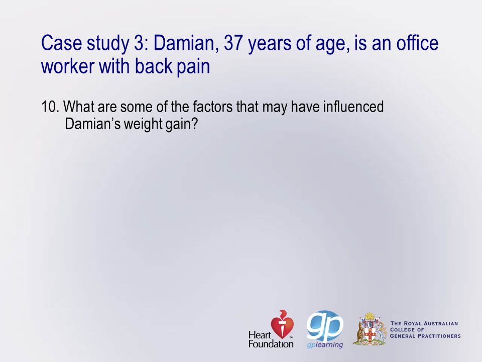 Case study 3: Damian, 37 years of age, is an office worker with back pain 10.