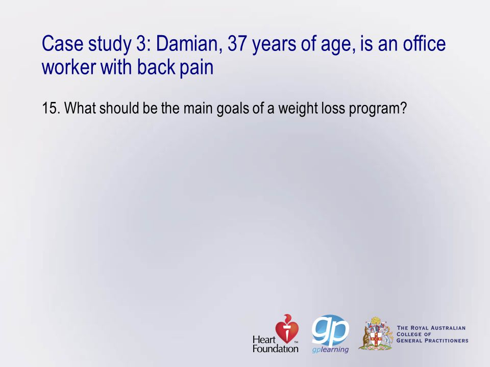 Case study 3: Damian, 37 years of age, is an office worker with back pain 15.