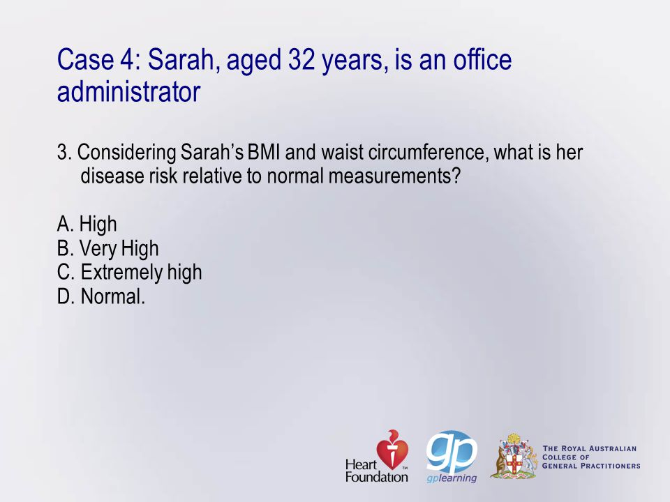 Case 4: Sarah, aged 32 years, is an office administrator 3