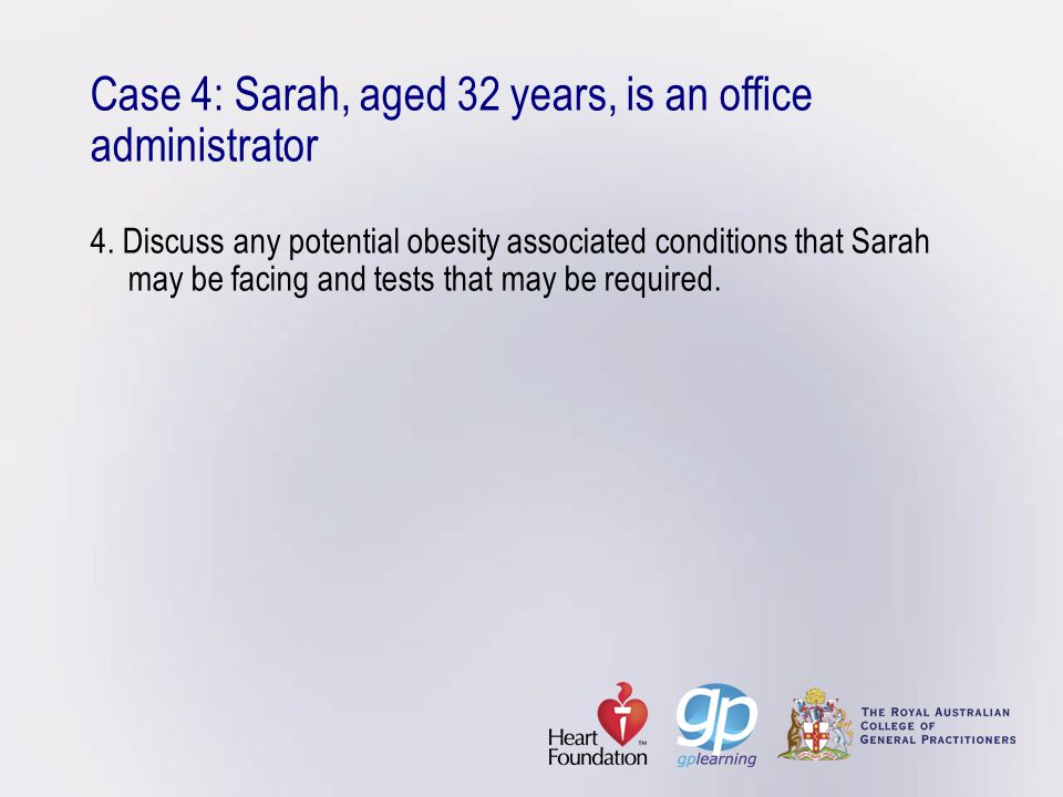 Case 4: Sarah, aged 32 years, is an office administrator 4
